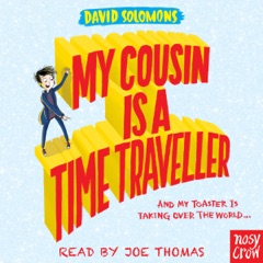 My Cousin Is a Time Traveller (Unabridged)