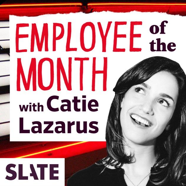 Employee of the Month de Slate Magazine en Apple Podcasts