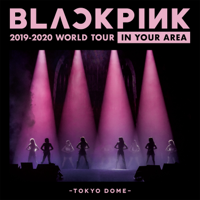 BLACKPINK 2019-2020 WORLD TOUR IN YOUR AREA -TOKYO DOME- (Live) - BLACKPINK