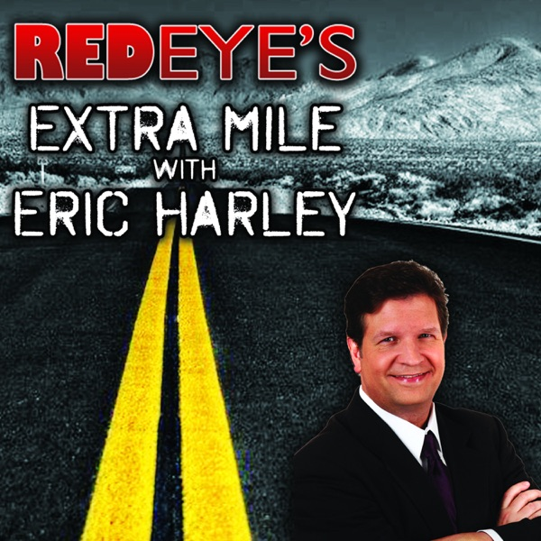 Red Eye's Extra Mile with Eric Harley Podcast
