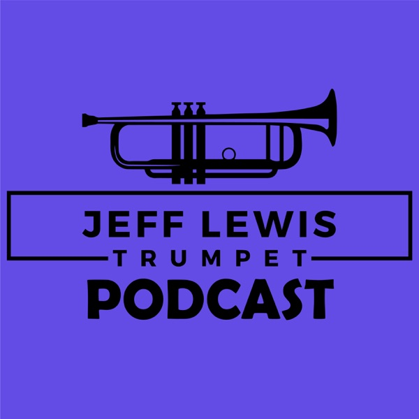 The Jeff Lewis Trumpet Podcast | Listen Free on Castbox
