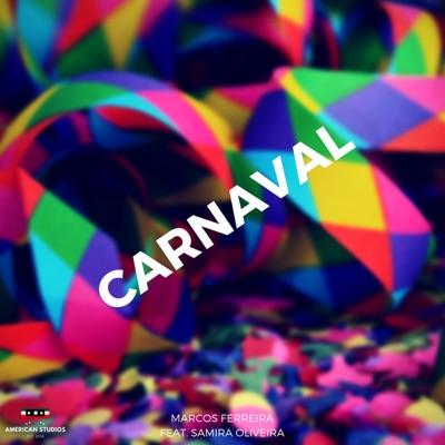 Carnaval (feat. Samira Oliveira) - Single - Marcos Ferreira
