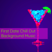 First Date Chill Out Background Music – Background Music for Love
