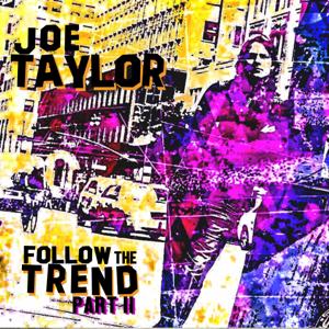 Joe Taylor - Follow the Trend Part II