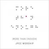 More Than Enough JPCC Worship - JPCC Worship
