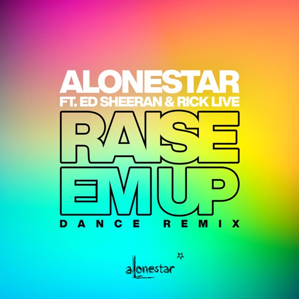 Raise Em Up (feat. Ed Sheeran & Rick live) [Dance Remix] - Single