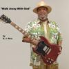 D. J. Rice - Walk Away With God  artwork