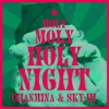 Holy Moly Holy Night by ちゃんみな & SKY-HI