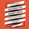Escaping the Rabbit Hole: How to Debunk Conspiracy Theories Using Facts, Logic, and Reason