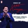 Voice of Udit Narayan Birthday Special Kannada Hits