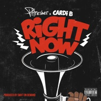 Right Now (feat. Cardi B) - Single - PHresher