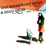 Lucy Wainwright Roche & Suzzy Roche - Landslide