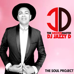 Dj Jazzy D The GrooveMaster - The Soul Project