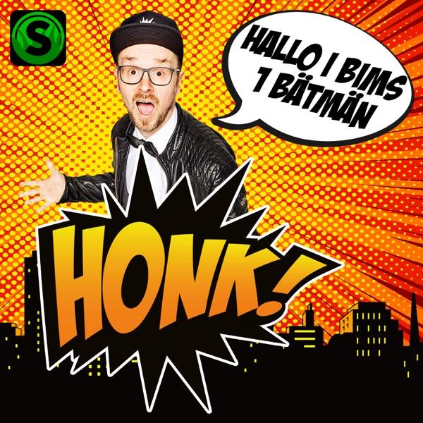 Honk! mit Hallo I Bims 1 Bätmän