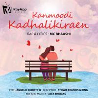 Mc Bhaashi, Stowe Francis & Stowie Francis - Kanmoodi Kadhalikiraen (feat. Angelo Christy M)
