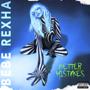 Better Mistakes - Bebe Rexha
