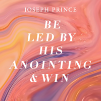 Be Led by His Anointing and Win