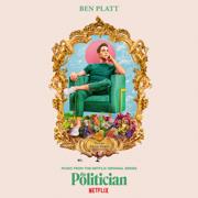 Music From The Netflix Original Series The Politician - EP - Ben Platt