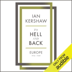 To Hell and Back: Europe, 1914-1949 (Unabridged)