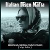 Italian Disco Mafia - Buona sera ciao ciao (Vip Mix) artwork
