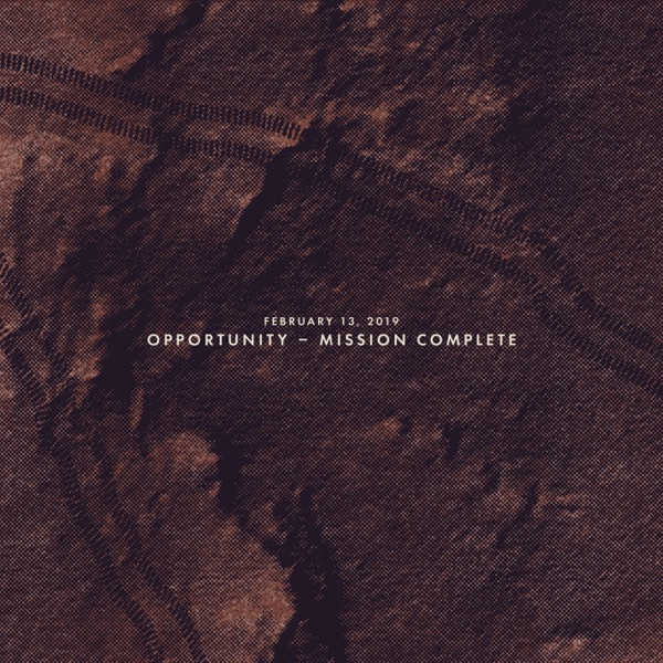 February 13, 2019: Opportunity - Mission Complete - Single