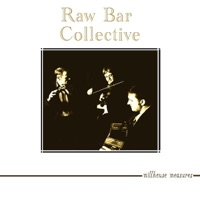 Millhouse Measures by Raw Bar Collective on Apple Music