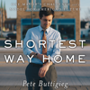 Pete Buttigieg - Shortest Way Home: One Mayor's Challenge and a Model for America's Future  artwork