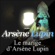 Le mariage d'Arsène Lupin: Arsène Lupin 20 - Maurice Leblanc