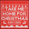 Dan + Shay - Take Me Home for Christmas  artwork