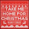 Take Me Home for Christmas Dan Shay