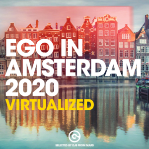 DJs from Mars - Ego in Amsterdam 2020 - Virtualized (Selected by Djs from Mars)