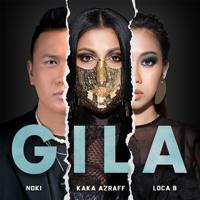 Kaka Azraff, Noki & LOCA B - Gila
