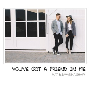 Mat and Savanna Shaw - You've Got a Friend in Me
