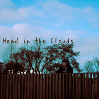 If and When - Head in the Clouds artwork