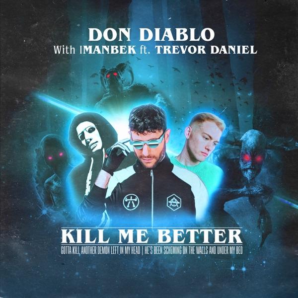 Don Diablo & Imanbek mit Kill Me Better (feat. Trevor Daniel)