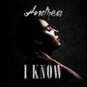 Andrea - I Know
