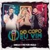 Do Copo Eu Vim feat Marília Mendonça Ao Vivo em Brasília Single