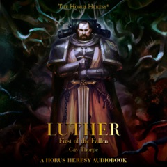 Luther: First of the Fallen: The Horus Heresy (Unabridged)