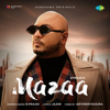 Mazaa - B. Praak mp3