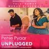 Pehle Pyaar Ka Pehla Gham Unplugged Single