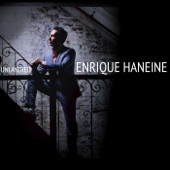 Enrique Haneine - What of What We Are