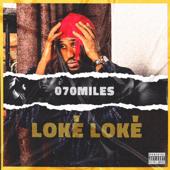 Loke' Loke' 070Miles - 070Miles