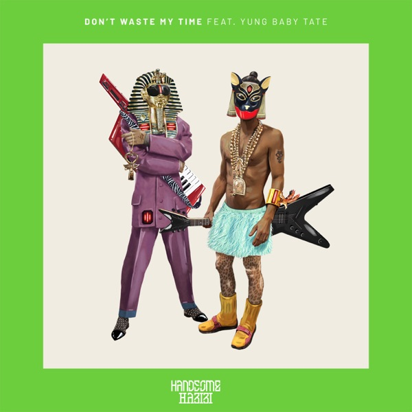 Don't Waste My Time (feat. Yung Baby Tate) - Single