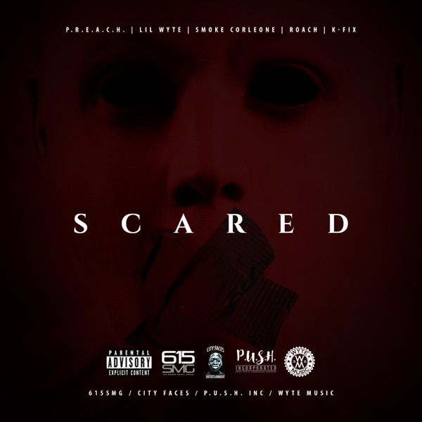 Scared (feat. Smoke Corleone, Roach, Preach & K Fix) - Single