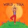Putumayo Presents World Yoga