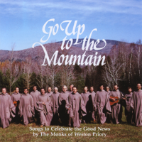 The Monks of Weston Priory - Go up to the Mountain artwork