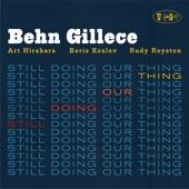 Behn Gillece - Still Doing Our Thing