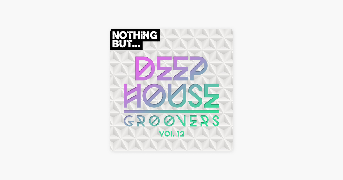 Nothing But    Deep House Groovers, Vol  12 by Various Artists