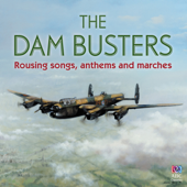 The Dam Busters – Rousing Songs, Anthems and Marches