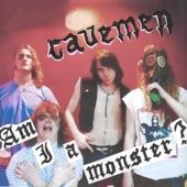 Cavemen - Am I a Monster?